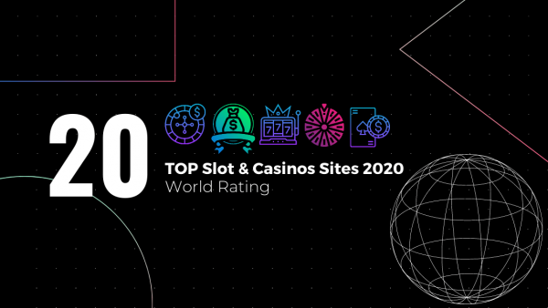TOP 20 Slot & Casinos Sites 2020: World Rating