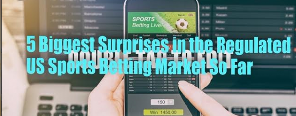 Five Biggest Surprises in the Regulated US Sports Betting Market So Far