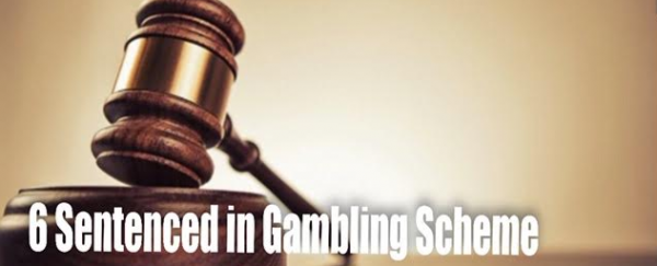6 Men Sentenced for Role in 'Operation Fistfull' Gambling, Loansharking Scheme