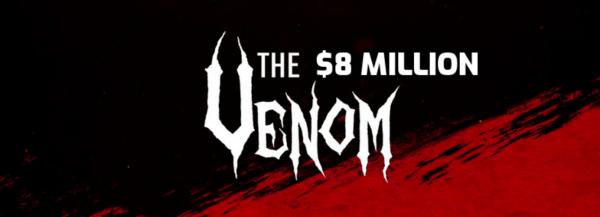 $8 Million Venom Gets Underway This Month: $1 Million Top Prize