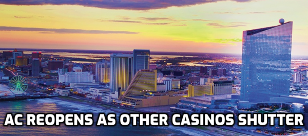 AC Casinos Opening for the 4th, Others Shutting Down Again