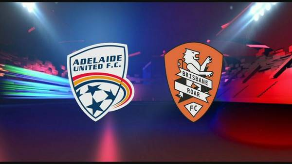 Adelaide United v Brisbane Roar Betting Preview, Tips and Latest Odds 19 March