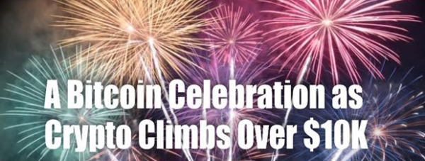 We Made It: Bitcoin Climbs Above $10K