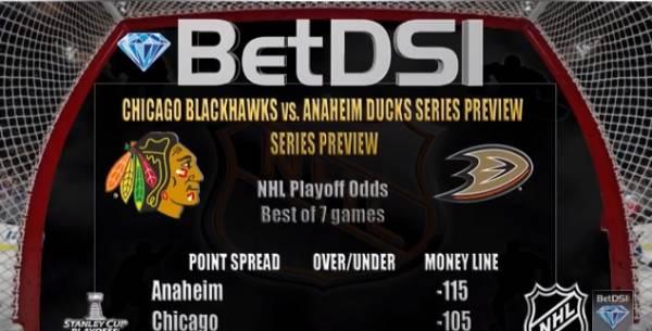 Chicago Blackhawks vs. Anaheim Ducks Game 1 Betting Odds – Stanley Cup Playoffs