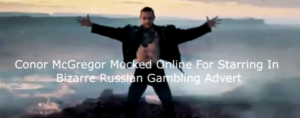 Conor McGregor Mocked for Appearing in Bizarre Russian Gambling Ad