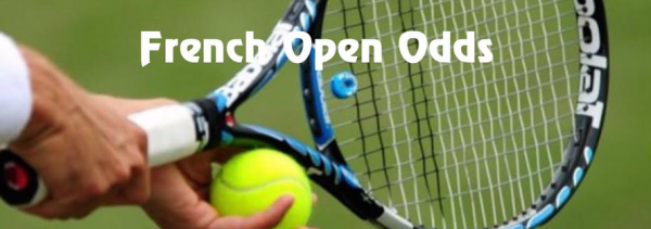 Tennis Odds – French Open Odds and Picks 2019