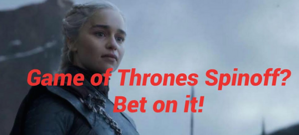 Will There Be a Game of Thrones Spinoff? Bet on it!