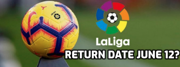 La Liga Likely to Return June 12