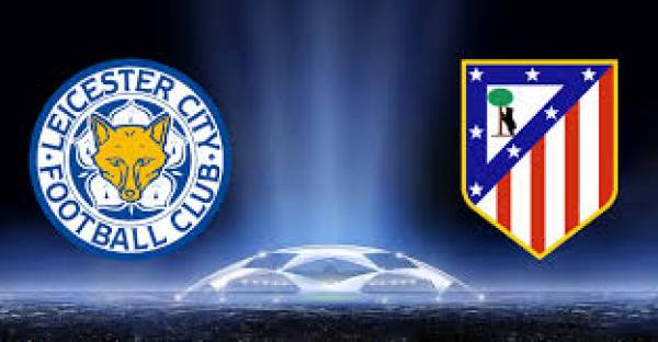Leicester v Atletico Madrid Betting Preview, Tips and Latest Odds – 18 April