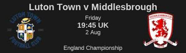Where Can I Bet on Luton v Middlesbrough 2 August, Tips