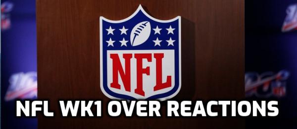 NFL Week 1 Over Reactions