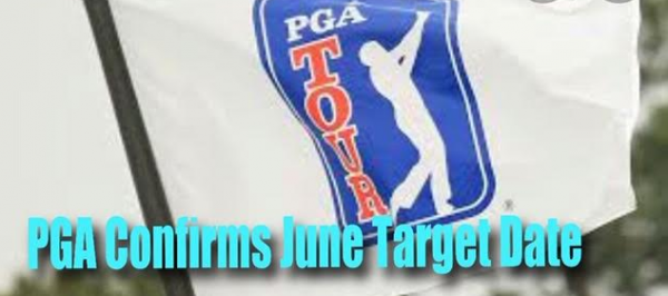 PGA Officially Targets June 11, Increased Confidence NBA Season Can Be Saved