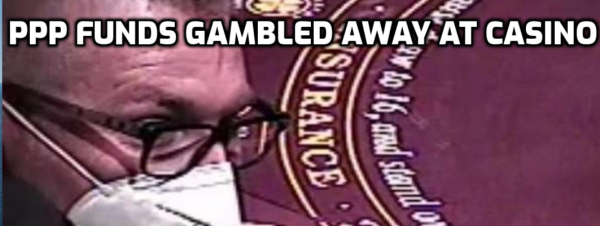 Man Charged With Gambling Some of Millions in PPP Funds