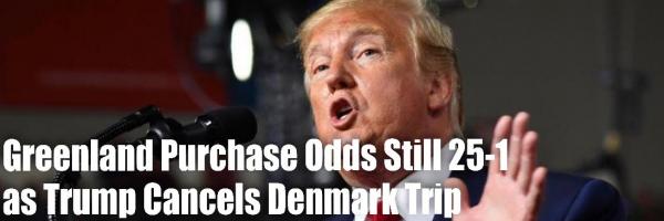 Denmark Prime Minister Refuses to Talk Greenland Sale, Trump Cancels Trip, Odds Still 25-1