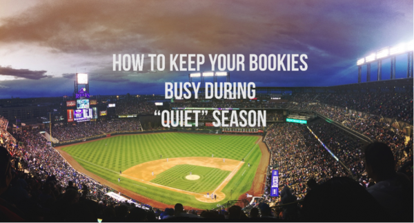 How To Keep Your Bookie Business Busy In The 'Quiet' Period