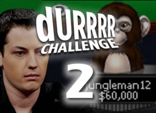 Durrrr Challenge 2