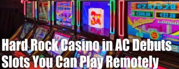 Hard Rock Casino in AC Debuts Remote Slot Machines