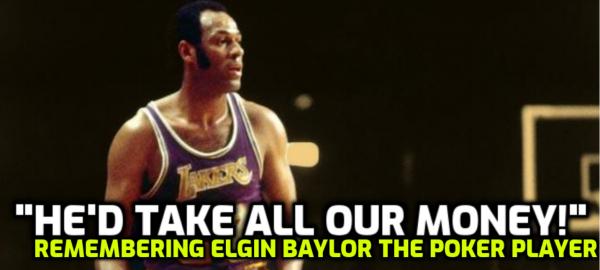 Elgin Baylor Blamed for Lakers Poker Ban
