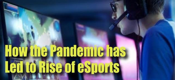 How the Pandemic Has Led to the Rise of eSports