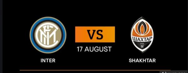 Inter Milan v Shakhtar Donetsk Tips, Betting Odds Europa League 17 August