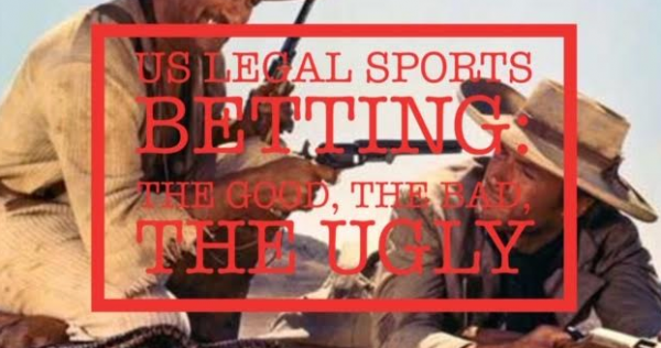 Legalized Sports Betting in the US: The Good the Bad and the Ugly