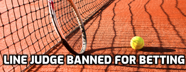 Tennis Line Judge Rocher Banned for Betting on Matches