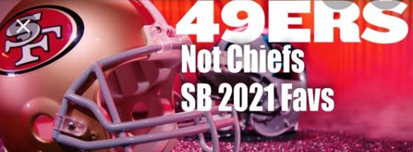 Niners, Not Chiefs, Are 2021 Super Bowl Favorites