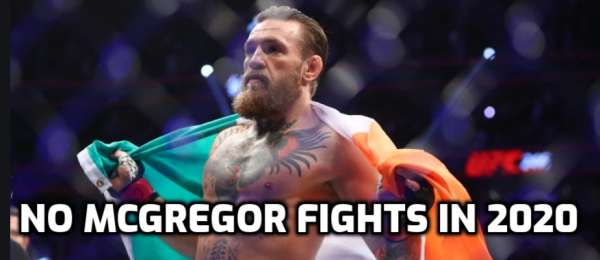 White: McGregor Unlikely to Fight in 2020