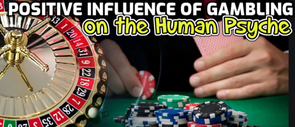 Positive Influence of Gambling on the Human Psyche