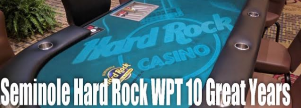 Seminole Hard Rock Hotel & Casino Hollywood and World Poker Tour Celebrate 10-Year Partnership