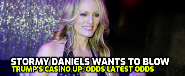 Stormy Daniels Wants to Blow Up Trump Casino: Bid Odds Still Up