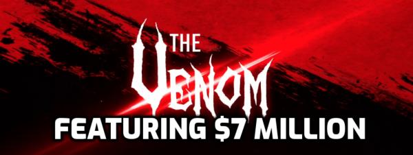 $7 Million Venom Kicks Off July 29
