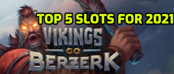 5 Top Online Slot Games for 2021