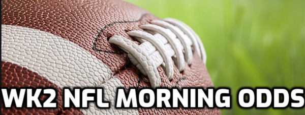 2020 Week 2 NFL Morning Odds, Betting Action, Free Picks