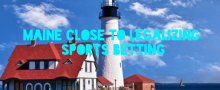 Maine Vote on Sports Betting Coming Shortly
