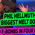 """Phil Hellmuth at This Year's WSOP: """"I Think I'm Going to Burn This F***ing Place Down if I Don't Win"""""""