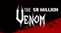 $8 Million Venom Gets Underway This Month: $1 Million Top Prize
