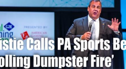 "Former NJ Governor Chris Christie Describes PA Rollout of Sports Betting a ""Dumpster Fire"""
