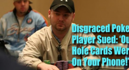"Disgraced Poker Pro Mike Postle Sued: ""Our Hole Cards Were on Your Phone!"""