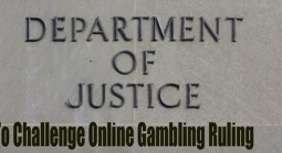 Justice Department to Challenge Internet Gambling Ruling