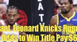 Leonard, Durant Knicks Rumors Have Bookmakers Scrambling to Update Odds