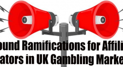 Profound Ramifications for Affiliates, Operators in UK Gambling Market