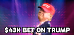 $43K Bet Placed on Trump to Win 2nd Term