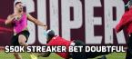 Streaker's $50K Prop Bet Claim Suspect