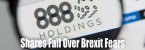 Shares in 888 Fall Amidst Concerns Over Brexit