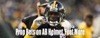 Prop Bets for Antonio Brown Helmet and Feet, Kaepernick and QB Battles