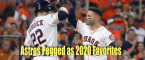 Astros Already the World Series Favorite in 2020