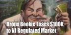 Bronx Bookie Has Lost Over $100K Since NJ Got Into Sports Betting Game