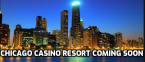 First Chicago Casino Resort Gets Closer to Reality