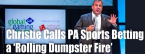 """Former NJ Governor Chris Christie Describes PA Rollout of Sports Betting a """"Dumpster Fire"""""""